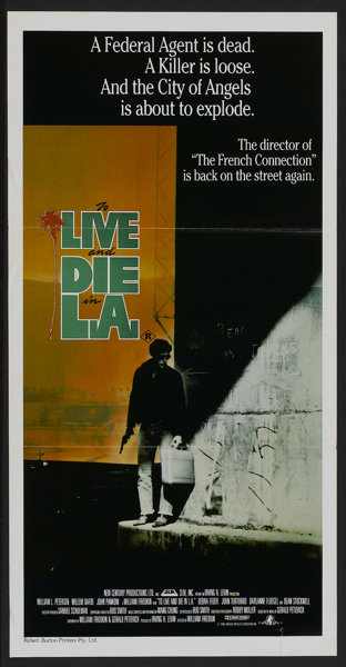 To Live and Die in L A  (MGM/UA, 1985)  Australian Daybill