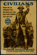 "Movie Posters:War, War Propaganda Poster (Jewish Welfare Board, 1918). World War IPoster (22"" X 33"") ""Civilians"". War...."