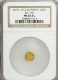California Fractional Gold, 1872/1 25C Indian Octagonal 25 Cents, BG-790, R.3, MS65 ProoflikeNGC....