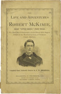 "Books:Pamphlets & Tracts, J. W. Bridwell [Compiler]. The Life and Adventures of RobertMcKimie, Alias ""Little Reddy,"" from Texas. ..."