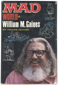 Books:Hardcover, The Mad World of William M. Gaines by Frank Jabobs (LyleStuart Inc., 1972). ...