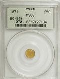 California Fractional Gold: , 1871 25C Liberty Round 25 Cents, BG-840, Low R.4, MS63 PCGS. PCGSPopulation (24/13). NGC Census: (9/3). (#10701)...