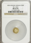 California Fractional Gold: , 1876 50C Indian Round 50 Cents, BG-1063, Low R.6, MS62 ProoflikeNGC. NGC Census: (1/1). (#710892)...