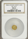 California Fractional Gold: , 1860/56 50C Liberty Round 50 Cents, BG-1014, High R.4, MS62 NGC.NGC Census: (1/1). PCGS Population (17/9). (#10843)...