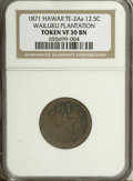 Coins of Hawaii: , 1871 Wailuku Plantation 12 1/2 Cent Token VF30 NGC. Medcalf 2TE-3.Incorrectly attributed as TE-2Aa on the NGC insert. The o...