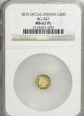 California Fractional Gold, 1875 50C Indian Octagonal 50 Cents, BG-947, High R.7, MS62Prooflike NGC....