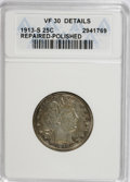 Barber Quarters, 1913-S 25C --Repaired, Polished--ANACS. VF30 Details....