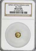 California Fractional Gold, 1878/6 25C Indian Octagonal 25 Cents, BG-799G, R.5, MS67 DeepMirror Prooflike NGC....