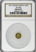 California Fractional Gold, 1871 25C Liberty Round 25 Cents, BG-840, Low R.4, MS64 ProoflikeNGC....