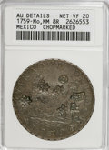 Mexico: , 1759-Mo MM 8 R Mexico--ChopMarked--VF20 ANACS. AU Details Net VF20.PCGS Population (0/14). (#670012)...