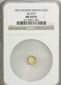California Fractional Gold: , 1876 25C Indian Round 25 Cents, BG-879, R.4, MS64 Prooflike NGC.NGC Census: (6/4). (#710740)...