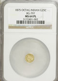 California Fractional Gold: , 1875 25C Indian Octagonal 25 Cents, BG-797, Low R.4, MS64 ProoflikeNGC. NGC Census: (1/1). (#7106...