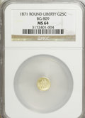 California Fractional Gold: , 1871 25C Liberty Round 25 Cents, BG-809, Low R.4, MS64 NGC. NGCCensus: (4/2). PCGS Population (28/23). (#10670)...