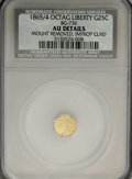 California Fractional Gold: , 1865/4 25C Liberty Octagonal 25 Cents, BG-736, Low R.6,--ImproperlyCleaned, Mount Removed--NCS. AU Details. NGC Census: (0...