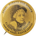 Political:Pinback Buttons (1896-present), Woman's Suffrage: Elizabeth Cady Stanton Harlem Equal Rights LeaguePinback....