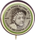 Political:Pinback Buttons (1896-present), Woman's Suffrage: Choice Elizabeth Cady Stanton 1815-1915Centennial Pinback Button....