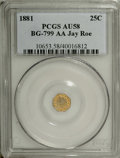 California Fractional Gold: , 1881 25C Indian Octagonal 25 Cents, BG-799AA, R.7 AU58 PCGS. Ex:Jay Roe. Honey-gold peripheries frame the powder-blue and ...