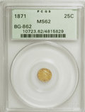 California Fractional Gold: , 1871 25C Liberty Round 25 Cents, BG-862, High R.6, MS62 PCGS. PCGSPopulation (3/5). NGC Census: (1/1). (#10723)...
