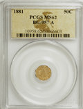 California Fractional Gold, 1881 50C Indian Octagonal 50 Cents, BG-957A, Low R.6, MS62 PCGS.PCGS Population (1/17). (#10958)...