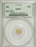 California Fractional Gold: , Undated 25C Liberty Round 25 Cents, BG-223, Low R.4, MS61 PCGS.PCGS Population (12/95). NGC Census: (2/10). (#10408)...