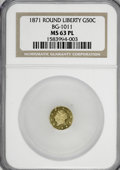 California Fractional Gold, 1871 50C Liberty Round 50 Cents, BG-1011, R.2, MS63 Prooflike NGC.NGC Census: (10/23). PCGS Population (82/94). (#710840...