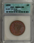 1855 1C Slanting 5s MS64 Brown ICG. N-10. NGC Census: (13/13). PCGS Population (12/8). (#1910) From The Findley Collec...