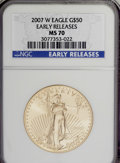 Modern Bullion Coins, 2007-W $50 One-Ounce Gold Eagle Early Releases MS70 NGC. NGCCensus: (0/0). PCGS Population (134/0). Numismedia Wsl. Pric...