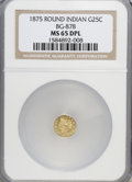 California Fractional Gold, 1875 25C Indian Round 25 Cents, BG-878, R.3, MS65 Deep ProoflikeNGC....