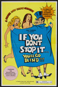 "Movie Posters:Sexploitation, If You Don't Stop It... You'll Go Blind!!! (Topar, 1975). One Sheet(25"" X 38""). Sexploitation...."