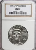 Modern Bullion Coins, 2006-W $100 Platinum MS70 NGC. NGC Census: (0/0). PCGS Population(110/0). (#21128)...