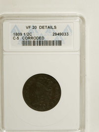 1809 1/2 C --Corroded--ANACS.VF20 Details. C-5. NGC Census: (9/181). PCGS Population (2/140). Mintage: 1,154,572. Numism...