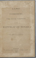 Books, [Texas Republic]. Laws Passed by the Sixth Congress of theRepublic of Texas. Austin: S. Whiting, 1842. First editio...