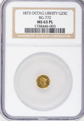 California Fractional Gold, 1873 25C Liberty Octagonal 25 Cents, BG-772, High R.6, MS63Prooflike NGC....
