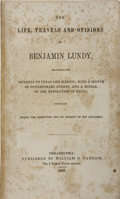 Books, Thomas Earl [compiler]. The Life, Travels and Opinions ofBenjamin Lundy, Including his Journeys to Texas andMexi...