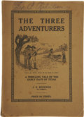 Books:Fiction, J. S. Bonner (K. Lamity). The Three Adventurers. A Thrilling Tale of the Early Days of Texas. Austin, Texas: Harpoon...