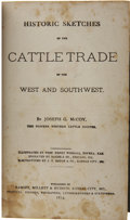 Books, Joseph G. McCoy. Historic Sketches of the Cattle Trade of theWest and the Southwest. Kansas City, Mo.: Ramsey, Mill...