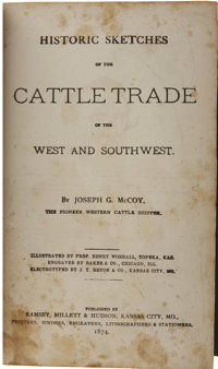Joseph G. McCoy. Historic Sketches of the Cattle Trade of the West and the Southwest. Kansas Ci
