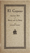 Books, Hobart Huson. El Copano, the Ancient Port of Bexar and LaBahia. Refugio: The Refugio Timely Remarks, 1935. Firs...