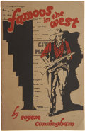 Books, Eugene Cunningham. Famous in the West. El Paso:Hicks-Hayward Co., 1926. First edition....