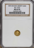 California Fractional Gold: , 1874 50C Liberty Round 50 Cents, BG-1033, R.5, MS62 ProoflikeNGC....