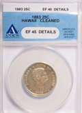 Coins of Hawaii: , 1883 25C Hawaii Quarter--Cleaned--ANACS. XF45 Details. NGC Census:(18/748). PCGS Population (71/1272). Mintage: 500,000. ...