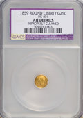 California Fractional Gold: , 1859 25C Liberty Round 25 Cents, BG-801, R.3,--ImproperlyCleaned--NCS. AU Details. NGC Census: (0/36). PCGS Population(0/...