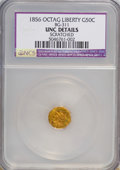 California Fractional Gold: , 1856 50C Liberty Octagonal 50 Cents, BG-311, LowR.4,--Scratched--NCS. Unc Details. NGC Census: (0/19). PCGSPopulation (3/...