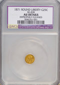 California Fractional Gold: , 1871 25C Liberty Round 25 Cents, BG-838, R.2,--ImproperlyCleaned--NCS. AU Details. NGC Census: (0/62). PCGS Population(10...