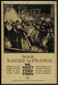 "Movie Posters:War, War Propaganda Poster (U.S. Food Administration, 1910s). World WarI Poster (20"" X 30"") ""War Rages In France"". War...."