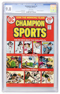 Bronze Age (1970-1979):Miscellaneous, Champion Sports #1 (DC, 1973) CGC NM/MT 9.8 White pages....