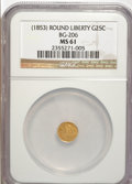 California Fractional Gold: , Undated 25C Liberty Round 25 Cents, BG-206, High R.4, MS61 NGC. NGCCensus: (2/4). PCGS Population (6/35). (#10391)...