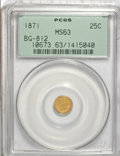 California Fractional Gold: , 1871 25C Liberty Round 25 Cents, BG-812, Low R.5, MS63 PCGS. PCGSPopulation (5/26). NGC Census: (0/3). (#10673)...
