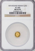 California Fractional Gold, 1874 25C Indian Round 25 Cents, BG-888, Low R.5, MS65 ProoflikeNGC....