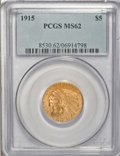 Indian Half Eagles, 1915 $5 MS62 PCGS....